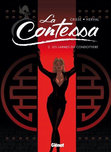 9782723484053: La Contessa, Tome 2 : Les larmes du condottiere