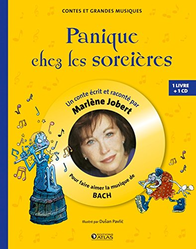 9782723484640: Panique chez les sorcières: Pour découvrir la musique de Bach (Marlène Jobert - Contes et grandes musiques)