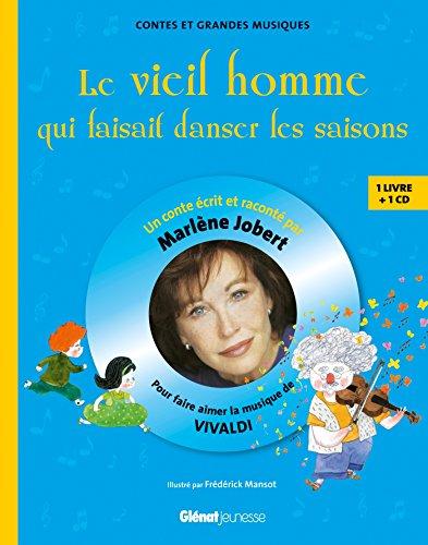 9782723484664: Le Vieil Homme qui faisait danser les saisons: Pour découvrir la musique de Vivaldi