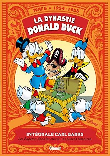 DYNASTIE DONALD DUCK (LA) T.05 : LES RAPETOU DANS LES CHOUX ET AUTRE HISTOIRES 1954-1955: BARKS ...