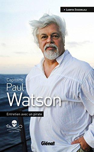 9782723486910: Capitaine Paul Watson : Entretien avec un pirate