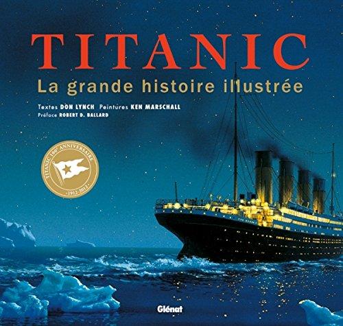 9782723486989: Titanic : La grande histoire illustr�e