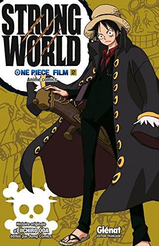 ONE PIECE STRONG WORLD T.02: ODA EIICHIRO