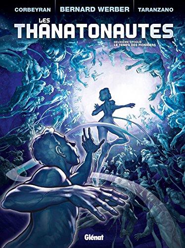 9782723488723: Les Thanatonautes, Tome 2 : Les temps des pionniers
