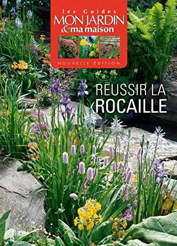 RÉUSSIR LA ROCAILLE, GUIDES N.E.: COLLECTIF