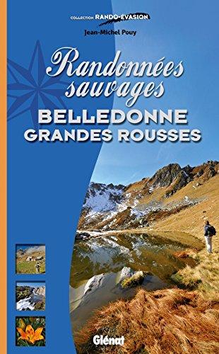 9782723489232: Randonnées sauvages Belledonne Grandes Rousses