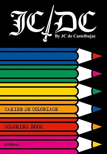 CAHIER DE COLORIAGE JCDC, GRAND FORMAT: CASTELBAJAC JEAN-CHARLES DE