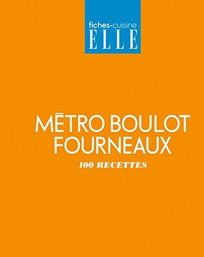 9782723490061: Métro Boulot Fourneaux : 100 recettes