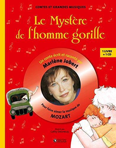 9782723490139: Le mystère de l'homme gorille: Pour faire aimer la musique de Mozart (Marlène Jobert - Contes et grandes musiques)