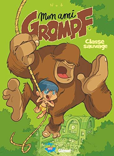 MON AMI GROMPF T.08 : CLASSE SAUVAGE: NOB