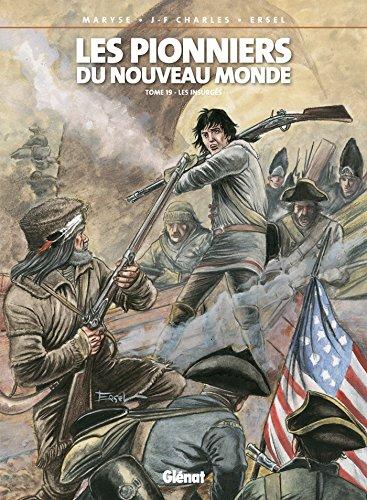 9782723490825: Les Pionniers du Nouveau Monde, Tome 19 : Les Insurgés