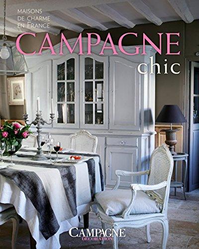 CAMPAGNE CHIC : MAISONS DE CHARME EN FRANCE: COLLECTIF