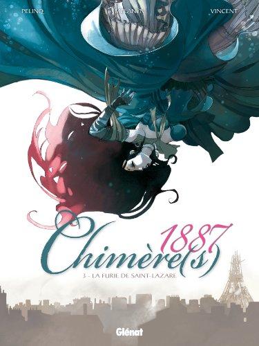 9782723491549: Chimère(s) 1887, tome 3 : La Furie de St Lazare