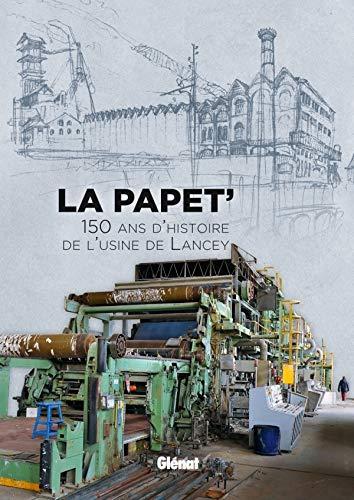 9782723491556: La Papet' : 150 d'histoire de l'usine de Lancey. Ouvrage r�alis� dans le cadre de l'exposition