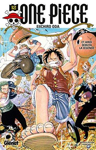 9782723492577: One Piece, Tome 12 : Et ainsi débuta la légende (Shônen)