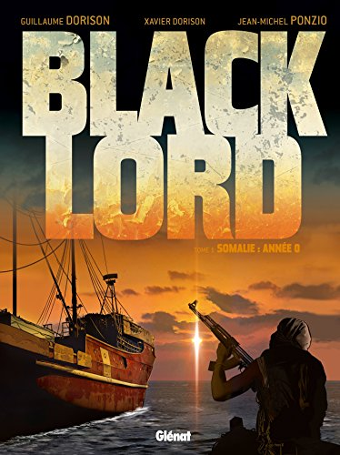 9782723493611: Black lord - Tome 01 : Somalie année 0