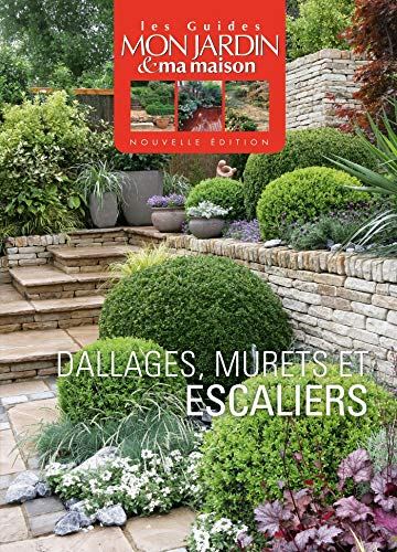 DALLAGES, MURETS ET ESCALIERS, GUIDES N.É.: COLLECTIF