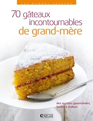 9782723493857: 70 gâteaux incontournables de grand-mère
