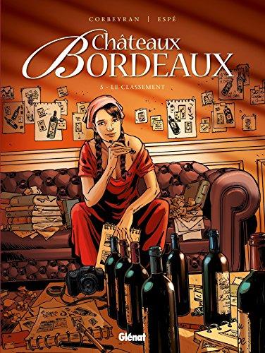 9782723494304: Châteaux Bordeaux, Tome 5 : Le classement