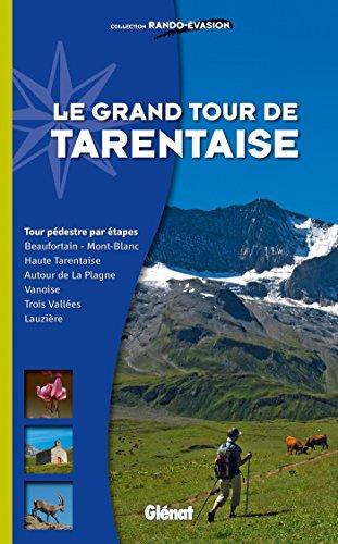 9782723495387: Le grand tour de Tarentaise : Beaufortain, Mont-Blanc, Haute-Tarentaise, Vanoise, Trois Vallées, Lau