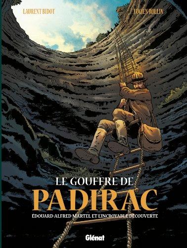 9782723495806: Le Gouffre de Padirac - Tome 01: Edouard Alfred Martel et l'incroyable découverte