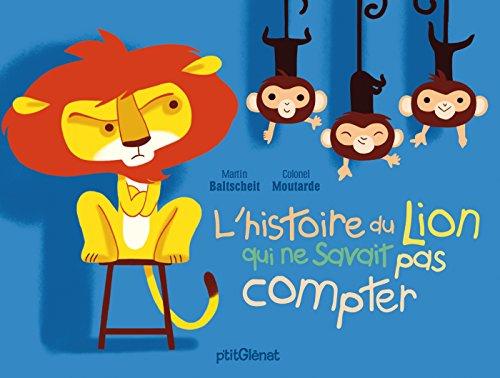 HISTOIRE DU LION QUI NE SAVAIT PAS COMPTER (L'): BALTSCHEIT MARTIN