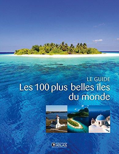 100 PLUS BELLES ÎLES DU MONDE (LES): COLLECTIF