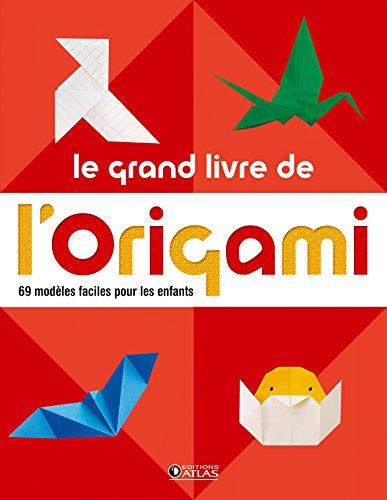 9782723496162: Le grand livre de l' origami: 60 modèles faciles pour les enfants