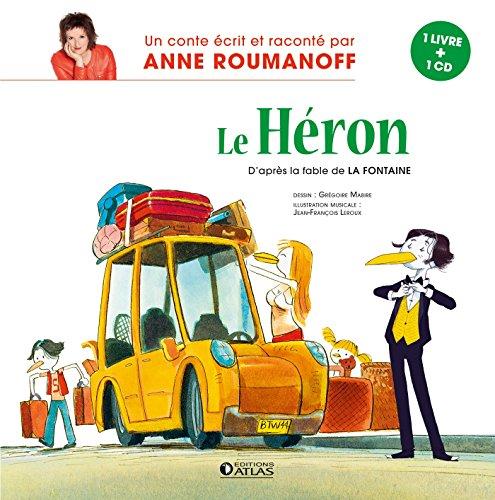 FABLES, LE HÉRON (LIVRE CD): ROUMANOFF ANNE