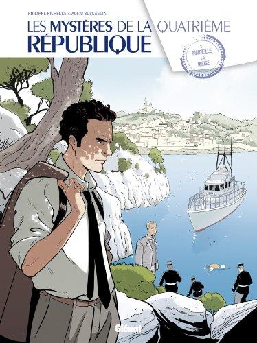MYSTÈRES DE LA QUATRIÈME RÉPUBLIQUE (LES) T.02 : MARSEILLE LA ROUGE: RICHELLE ...