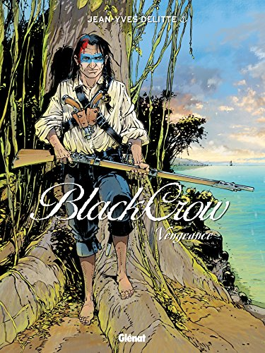 9782723496704: Black Crow - Tome 05: Vengeance (Grafica)