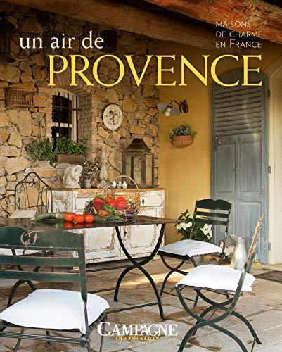 9782723497602: Un Air De Provence : Maisons De Charme En France