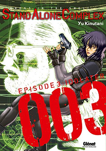 9782723498708: Ghost in the Shell, Stand alone complex, Tome 3 : Idolater (Seinen Manga)