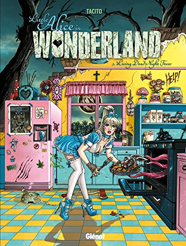 9782723499682: Little Alice in Wonderland, Tome 3 : Living Dead Night Fever