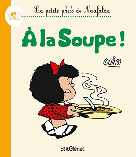 9782723499972: La Petite philo de Mafalda - � la soupe !