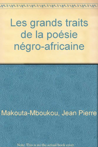 9782723606875: Les Grands Traits de la Poesie Negro-Africaine. Histoire-Poetiques-Significations.