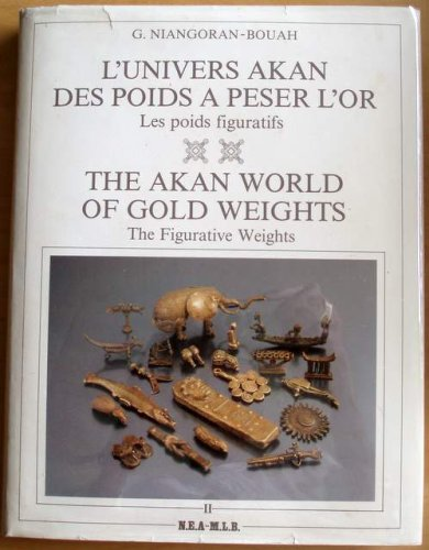 9782723607438: Akan World of Gold Weights: The Figurative Weights (L'univers Akan Des Poids a Peser L'or: Les Poids Figuratifs) (Akan World of Gold Weights, II)