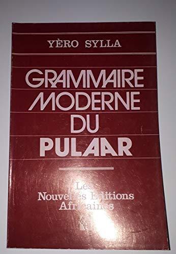 9782723608565: Grammaire Moderne Du Pulaar (French Edition)