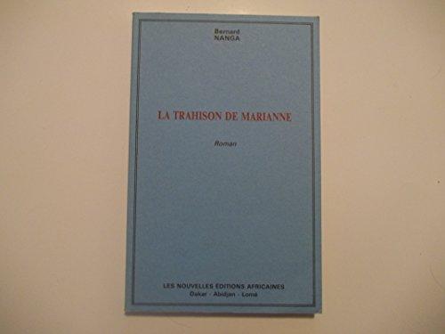 9782723609029: La trahison de Marianne: Roman (Collection Creativite 10) (French Edition)