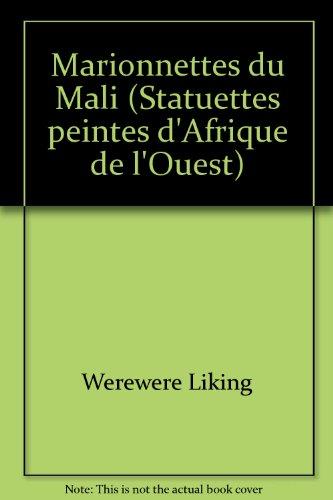Marionnettes du Mali (Statuettes peintes d'Afrique de: Liking, Werewere
