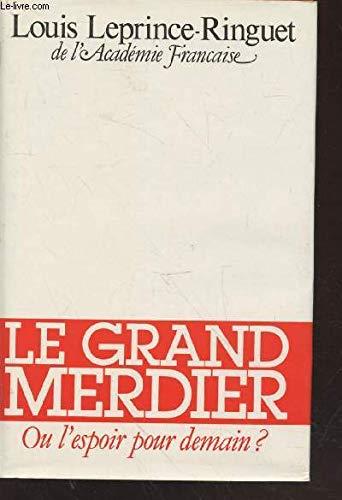 9782724203752: Le Grand merdier ou l'Espoir pour demain ?