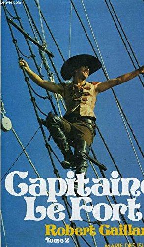 Capitaine Le Fort (Marie des Isles): Robert Gaillard