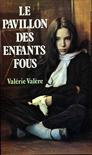 9782724205046: Le Pavillon Des Enfants Fous