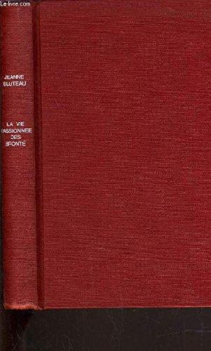 9782724205930: La vie passionnée des Brontë