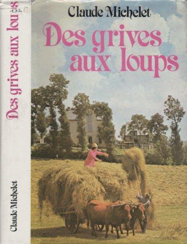 9782724207828: Des Grives aux loups (Les gens de Saint Libéral tome 1)
