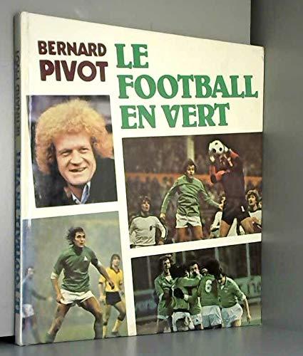 9782724209471: Le Football en vert