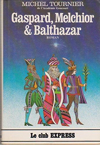 9782724209891: Gaspard, Melchior & Balthazar