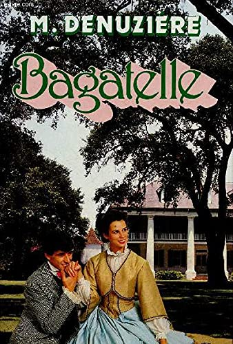 Bagatelle - Louisiane Tome 3 (9782724210460) by Maurice Denuzière