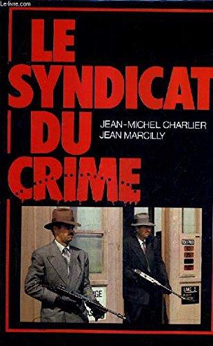 9782724211368: Le Syndicat du crime