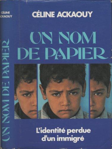9782724211559: Un Nom de papier: L'identité perdue d'un immigré ou l'histoire de Mahiou Roumi